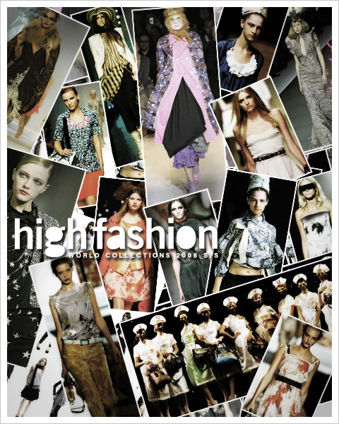 high fashion February 2008 No.319 - WORLD COLLECTIONS 2008 S/S *Visual Remixed Work(My Favorite Looks!).